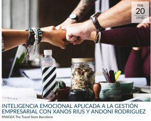 Inteligencia Emocional Aplicada a la Gestión Empresarial con Xanos Rius y Andoni Rodriguez @ PANGEA The Travel Store Barcelona